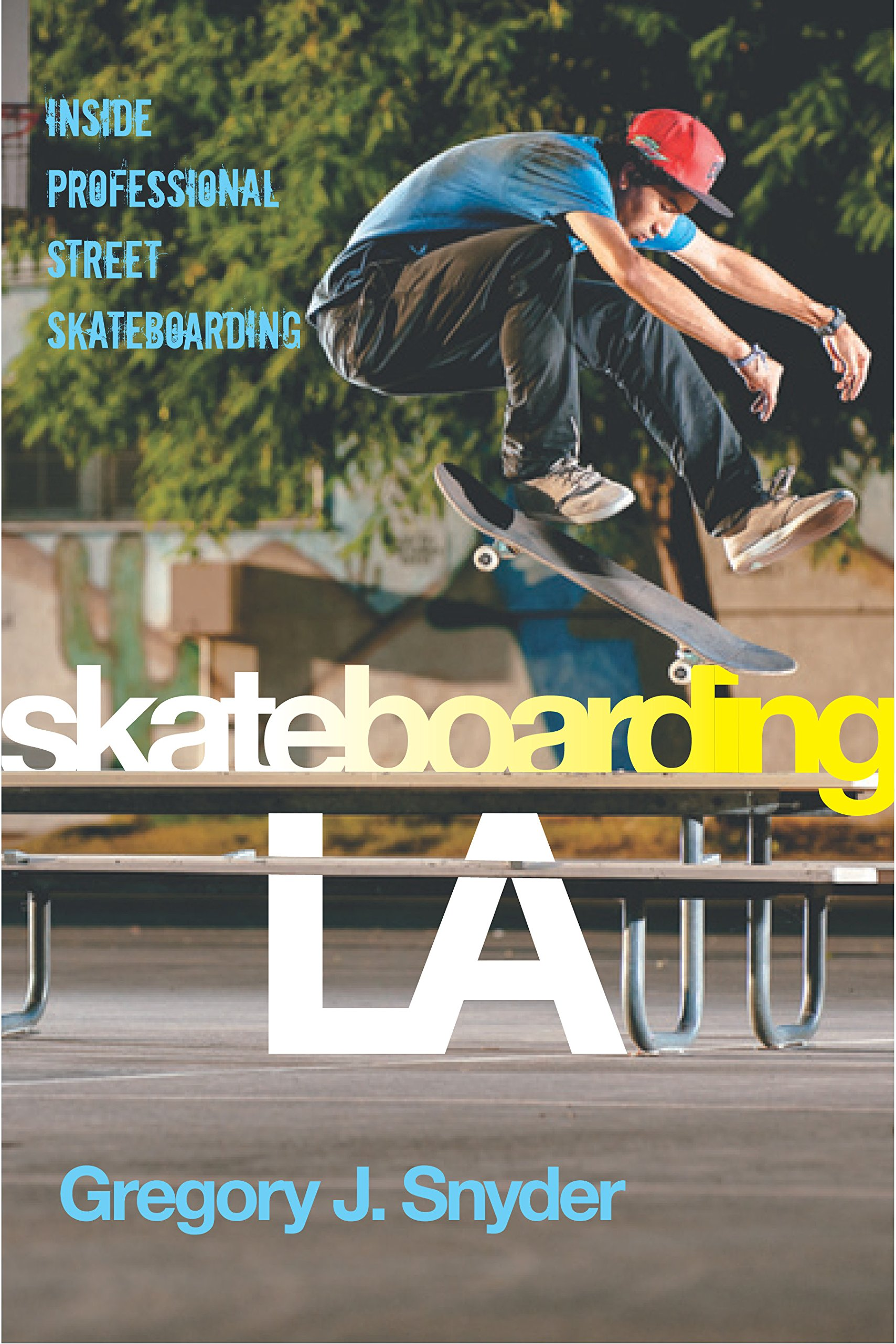 Image OfSkateboarding LA: Inside Professional Street Skateboarding (Alternative Criminology Book 10) (English Edition)