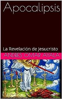 Apocalipsis: La Revelación de Jesucristo (Spanish Edition)