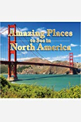 Amazing Places to See in North America Hardcover