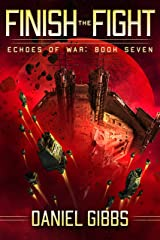 Finish the Fight (Echoes of War Book 7) Kindle Edition