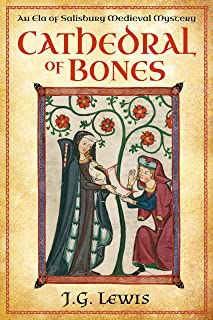 Cathedral of Bones: An Ela of Salisbury Medieval Mystery (Ela of Salisbury Medieval Mysteries Book 1)