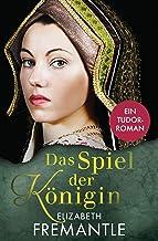 Spiel der Königin: Ein Tudor-Roman (Die Welt der Tudors 1) (German Edition)