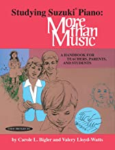 Studying Suzuki Piano -- More Than Music: A Handbook for Teachers, Parents, and Students (Suzuki Piano Reference)