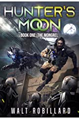 The Mongrel: A Military Sci-Fi Series (Hunter's Moon Book 1) Kindle Edition
