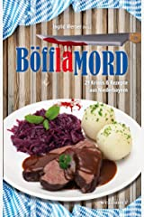 Böfflamord: 29 Krimis und Rezepte aus Niederbayern Kindle Ausgabe