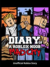 Diary of a Roblox Noob: Mad City (Roblox Diary Book 2)