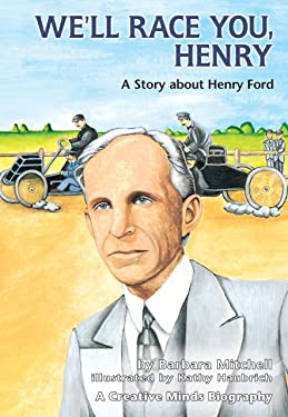 We'll Race You, Henry: A Story about Henry Ford (Creative Minds Biographies)
