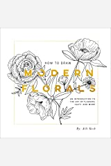 How To Draw Modern Florals: An Introduction To The Art of Flowers, Cacti, and More Paperback
