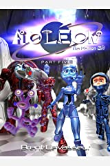 Aoleon The Martian Girl: Part 5 The Great Pyramid of Cydonia (An Exciting and Funny Middle Grade Science Fiction Adventure) Kindle Edition