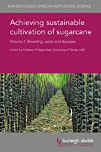 Achieving sustainable cultivation of sugarcane Volume 2: Breeding, pests and diseases (Burleigh Dodds Series in Agricultural Science Book 38)