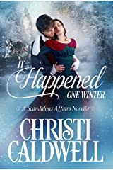 It Happened One Winter (Scandalous Affairs Book 4) Kindle Edition