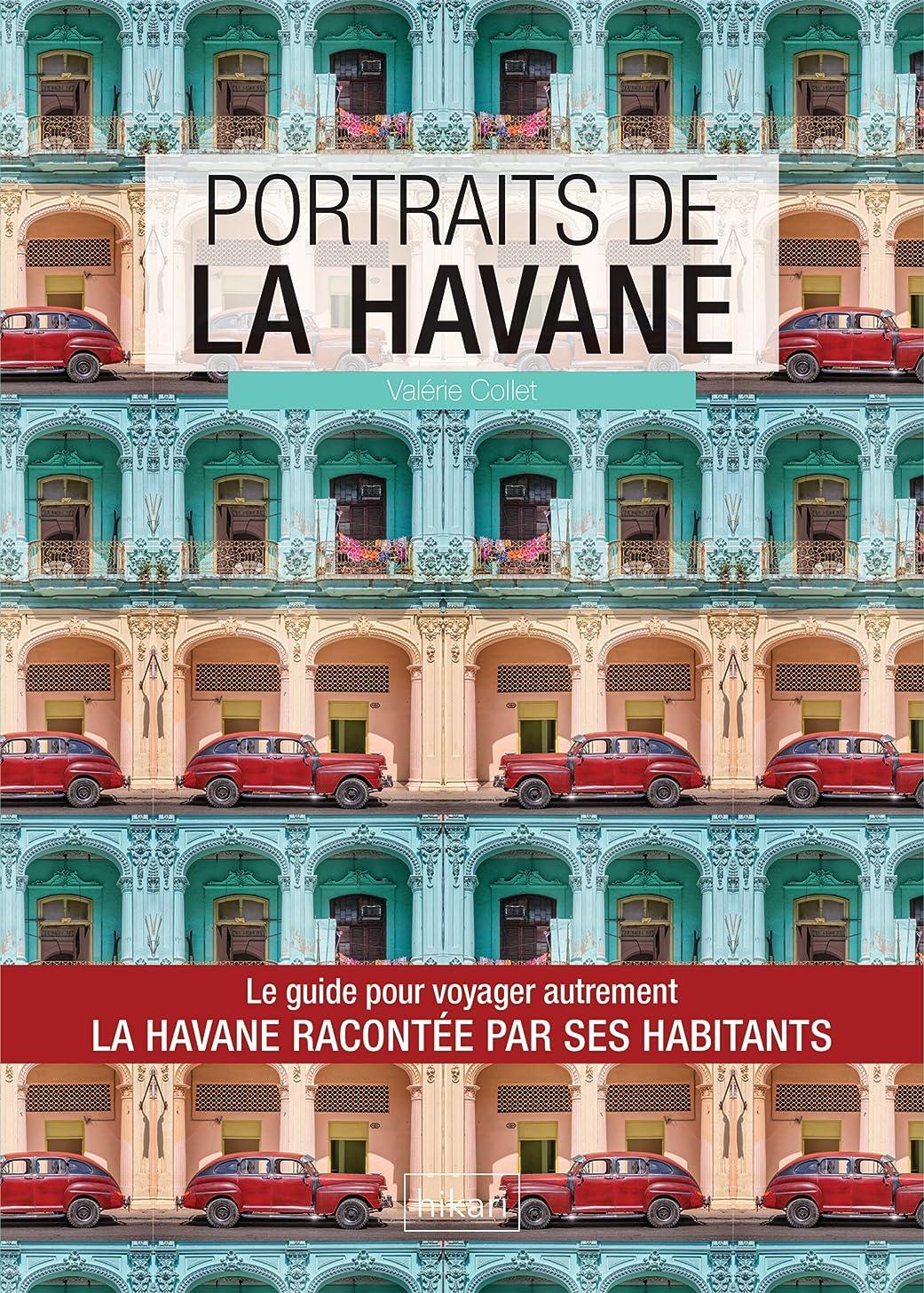 曲がった協会リーチPortraits de La Havane: La Havane par ceux qui y vivent ! (Vivre ma ville) (French Edition)