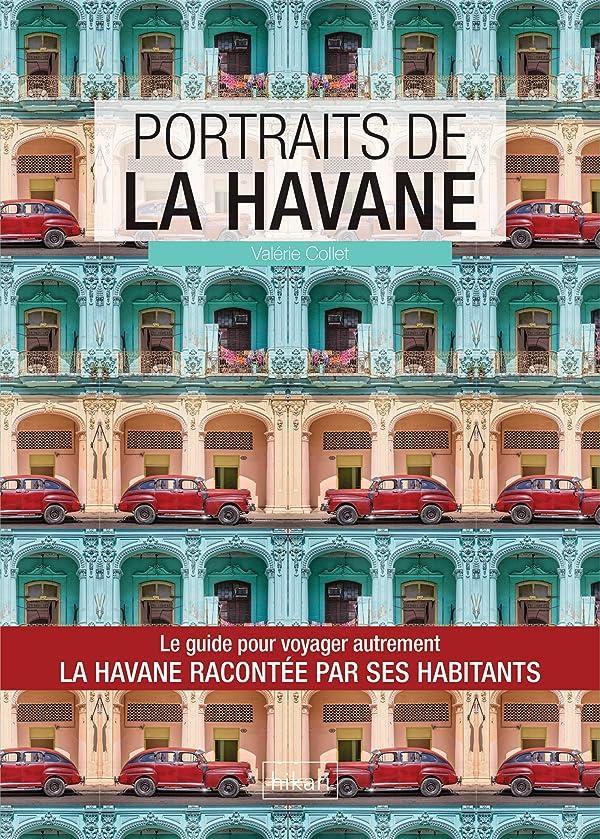 北方良心的誇大妄想Portraits de La Havane: La Havane par ceux qui y vivent ! (Vivre ma ville) (French Edition)
