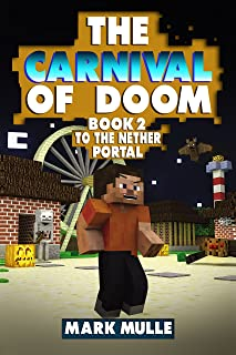 The Carnival of Doom (Book 2): To the Nether Portal (An Unofficial Minecraft Book for Kids Ages 9 -12)