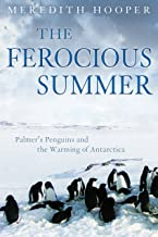 Ferocious Summer: Palmer's Penguins and the Warming of Antarctica