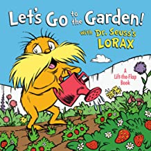 Let's Go to the Garden! With Dr. Seuss's Lorax (Lift-the-Flap)