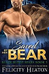 Saved by her Bear (Black Ridge Bears Shifter Romance Series Book 3) Kindle Edition