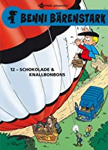 Benni Bärenstark Bd. 12: Schokolade und Knallbonbons (German Edition)