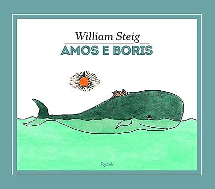 Amos e Boris. Ediz. a colori