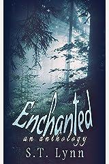 Enchanted: A Fantasy Anthology Kindle Edition