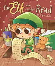 The Elf Who Couldn't Read: A Christmas Story About Learning To Read ( Christmas Gift For Kids )