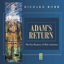 Adam's Return: The Five Promises of Male Spirituality