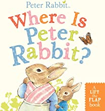 Where Is Peter Rabbit?: A Lift-The-Flap Book