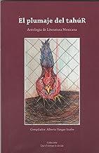 El plumaje del tahúr: Antología de literatura mexicana (No. 19, Colectivo Entrópico) (Que el tiempo lo decida)