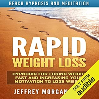 Rapid Weight Loss: Hypnosis for Losing Weight Fast and Increasing Your Motivation to Lose Weight via Beach Hypnosis and Me...