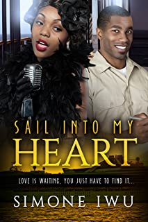 Sail Into My Heart: An African American Romance For Adults