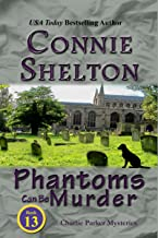 Phantoms Can Be Murder: A Girl and Her Dog Cozy Mystery (Charlie Parker Mystery Book 13)