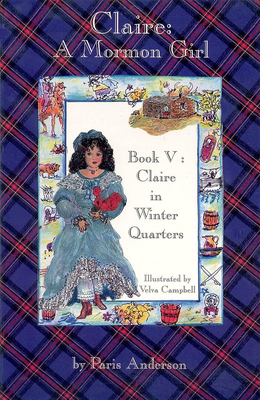 領事館どうやら国籍Claire: A Mormon Girl (Claire in Winter Quarters Book 5) (English Edition)