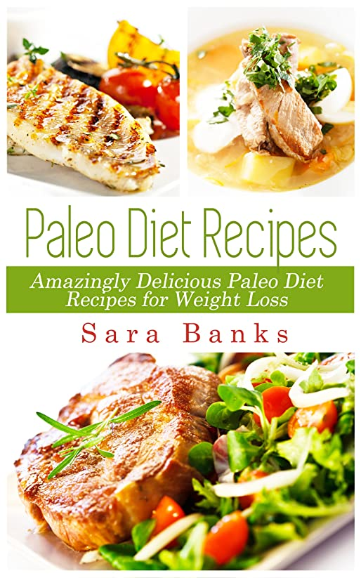 Paleo Diet Recipes: Amazingly Delicious Paleo Diet Recipes for Weight Loss (Paleo Cookbook ) (English Edition)
