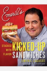Emeril's Kicked-Up Sandwiches: Stacked with Flavor Kindle Edition