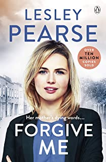 Forgive Me: One mother's hidden past. Her daughter's life changed forever . . .