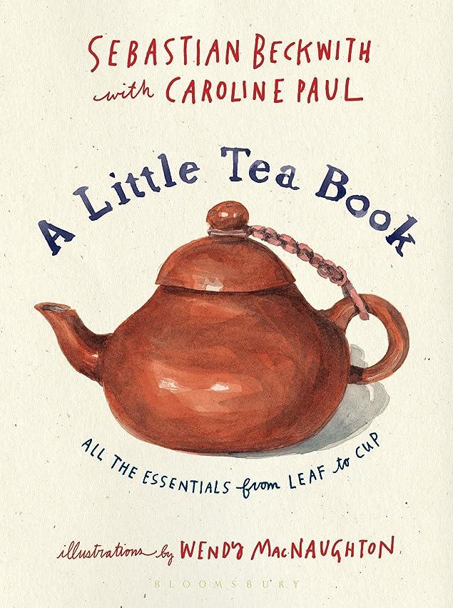 ステレオタイプフェザーぬるいA Little Tea Book: All the Essentials from Leaf to Cup (English Edition)