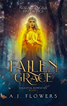 Fallen to Grace: A Twisted Angelic Realms Novel (Celestial Downfall Book 1)