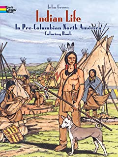Indian Life in Pre-Columbian North America Coloring Book (Dover History Coloring Book)