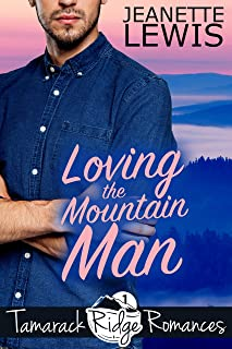 Loving the Mountain Man (Tamarack Ridge Romances Book 1)
