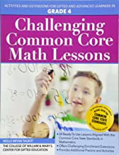 Challenging Common Core Math Lessons (Grade 4): Activities and Extensions for Gifted and Advanced Learners in Grade 4 (Challenging Common Core Lessons)