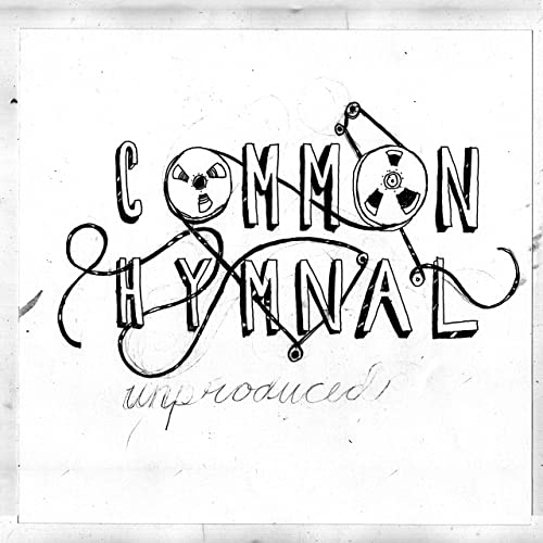 Common Hymnal - Unproduced (2019)