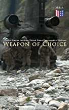 Weapon of Choice: U.S. Army Special Operations Forces in Afghanistan: Awakening the Giant, Toppling the Taliban, The Fist Campaigns, Development of the War