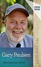 Gary Paulsen: Adventurer and Author