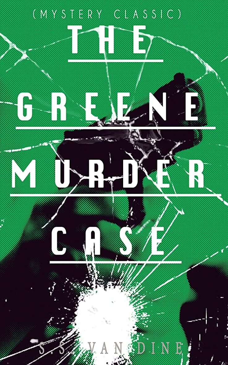 取り壊すレタッチ構成THE GREENE MURDER CASE (Mystery Classic): Philo Vance Detective Mystery (English Edition)