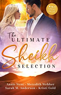 The Ultimate Sheikh Selection/Defying her Desert Duty/A Sheikh to Capture Her Heart/A Surprise for the Sheikh/The Sheikh's...