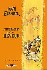 Will Eisner - Itinéraires d'un rêveur - Intégrale (Will Eisner Trilogie) (French Edition) Kindle Edition