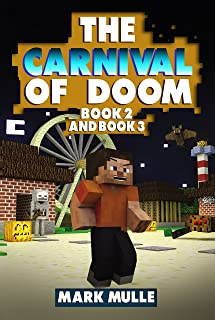 The Carnival of Doom, Book 2 and Book 3 (An Unofficial Minecraft Book for Kids Ages 9 -12)