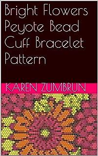 Bright Flowers Peyote Bead Cuff Bracelet Pattern