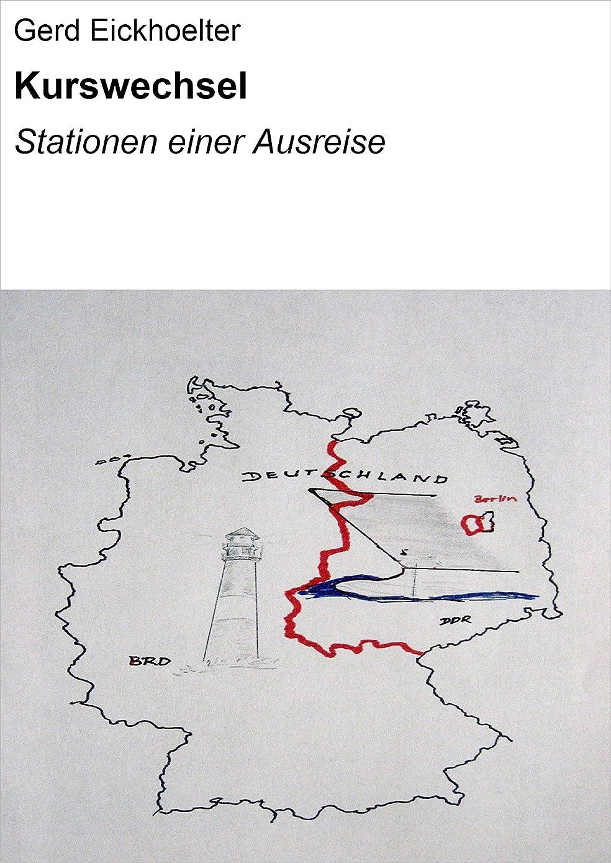 ブランド増幅ノイズKurswechsel: Stationen einer Ausreise (German Edition)