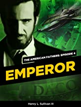 THE AMERICAN FATHERS EPISODE 4: EMPEROR